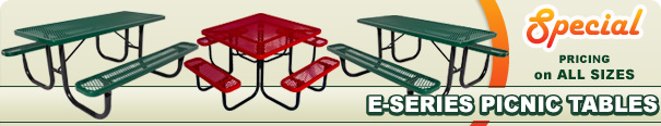 Special on E-Series Picnic Tables
