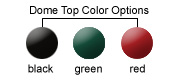 Dome Top Color Options