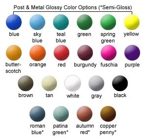 Post & Metal Glossy Color Options
