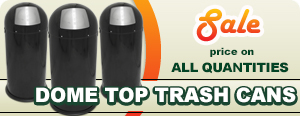 Special on Open Dome Top Trash Cans