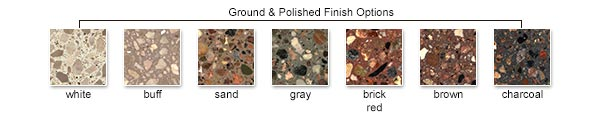 Ground & Polished Finish Color Options